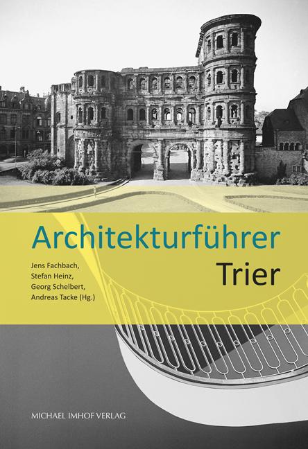 trier architekturfuehrer umschlag DRUCK_Layout 1